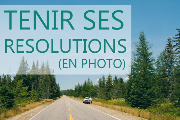 Tenir ses résolutions photo - Apprenti photographe